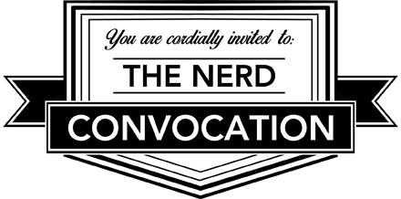 The Nerd Convocation